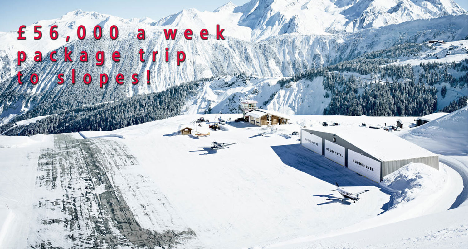 £56,000 a week package trip to slopes!